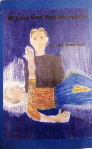 At Last God Had Answered [Paperback] Lissi Rodriguez