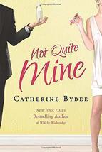 Not Quite Mine [Paperback] Bybee, Catherine image 2