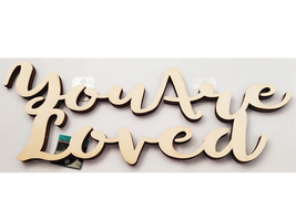 """Unfinished Wooden """"You Are Loved"""" Sign #1949213"""