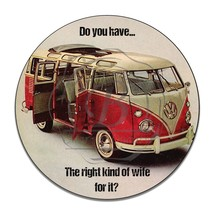 1960's Volkswagen Bus Ad Right Kind of Wife Reproduction Round Aluminum Sign - $16.09