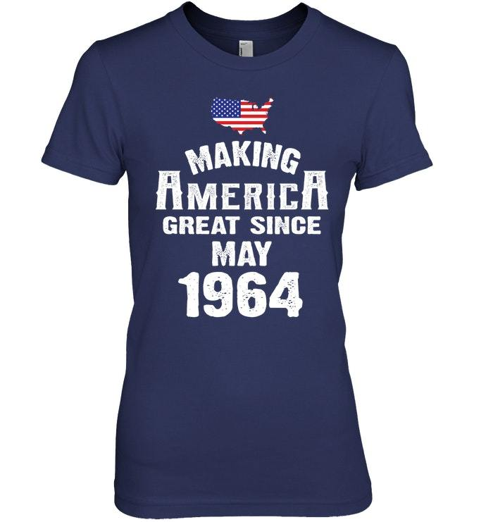 Make America Great Since May 1964 54th Birthday Shirt