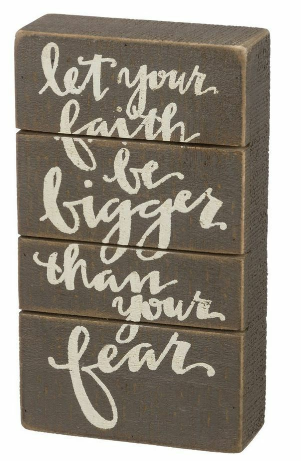"""Let Your Faith Be Bigger Than Your Fear Sign Primitives Kathy 4.5""""x8"""" box sign - $15.95"""