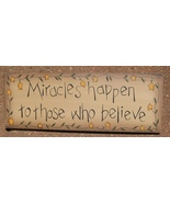 Primitive Decor  3W9557M-Miracles Happen to those who Believe Sign - $4.95