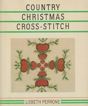 """Hard Covered Book - """"Country Christmas Cross-Stitch"""" -Lisbeth Perrone-Ge... - $8.00"""