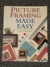 Picture Framing Made Easy by Penelope Stokes 1996 - $1.50