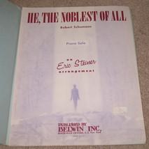 He, The Noblest Of All Sheet Music - Robert Schumann Piano - $8.75