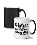 Sisters Quote NEW Colour Changing Tea Coffee Mug 11 oz | Wellcoda - $19.99
