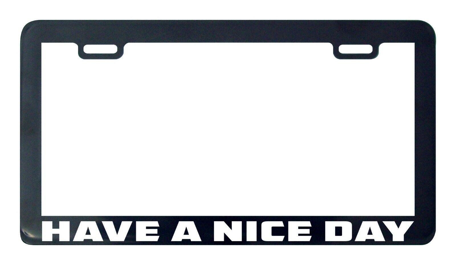 Primary image for Have a nice day license plate frame holder tag