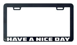 Have a nice day license plate frame holder tag - $5.99