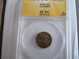 1940 , Lincoln Penny , ANACS , EF 40 , Cleaned - $13.00