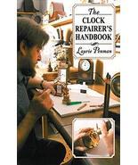 The Clock Repairer's Handbook [Paperback] Penman, Laurie - $6.33