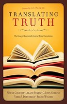 Translating Truth: The Case for Essentially Literal Bible Translation [P... - $8.76