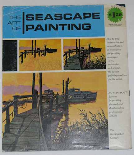 The Art of Seascape Painting, The Grumbacher Library B373
