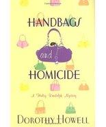Handbags and Homicide (A Haley Randolph Mystery) [Jul 01, 2008] Howell, ... - $10.93