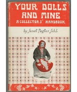 Your Dolls and Mine Janet Johl book antique collectible signed 1st ed   - $38.00