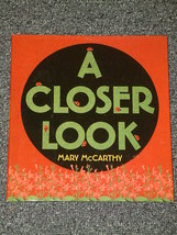 A Closer Look by Mary McCarthy HB DJ 2007 - $4.00