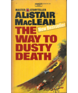 THE WAY TO DUSTY DEATH - Alistair MacLean - FRENCH GRAND PRIX SABOTAGE R... - $3.25
