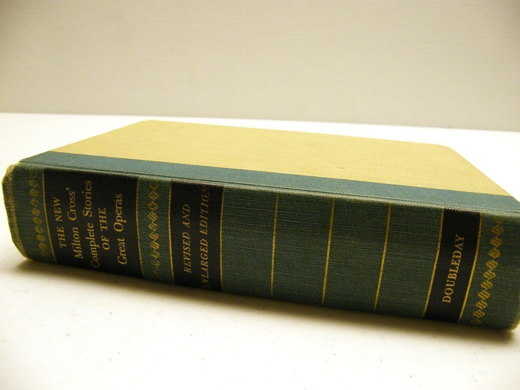 1955 Milton Cross Complete Stories of Great Operas