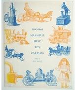 1892 - 1893 Marshall Field Toy Catalog reprint Kelly antique  - $9.99