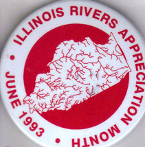ILLINOIS RIVERS Appreciation Month 1993 Pinback Button - $3.95