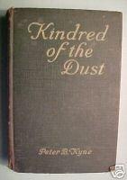 KINDRED OF THE DUST-PETER B. KYNE,1920 GROSSET& DUNLAP