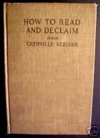 How to Read And Declaim by Grenville Kleiser,1911,1stEd