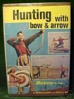 HUNTING WITH BOW & ARROW,GEORGE LAYCOCK,1965 HC/DJ