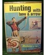HUNTING WITH BOW & ARROW,GEORGE LAYCOCK,1965 HC/DJ - $9.99