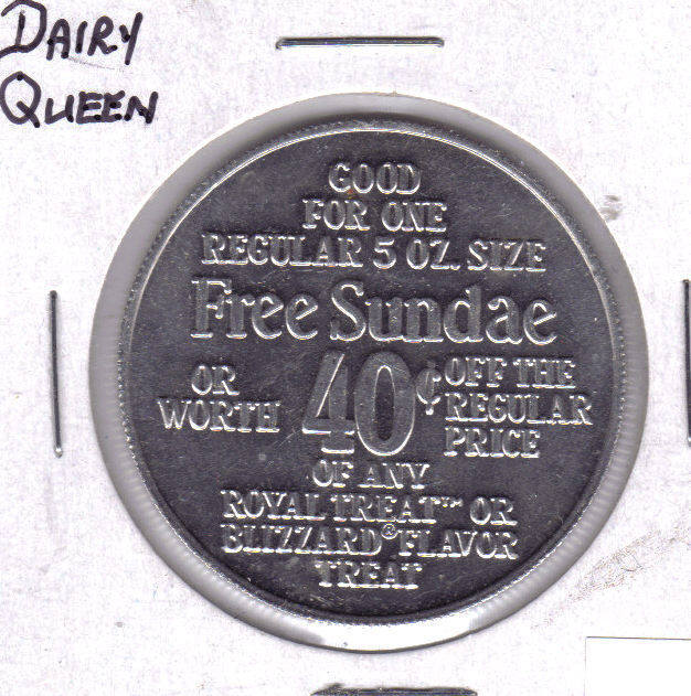 DAIRY QUEEN Free Sundae / 40 Cents Off Aluminum Token
