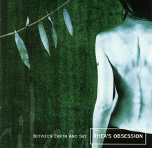 Rhea's Obsession - Between Earth and Sky 2000 CD - $6.00