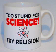 Too Stupid For Science Try Religion Mug Can Personalise Funny Scientist ... - $9.52