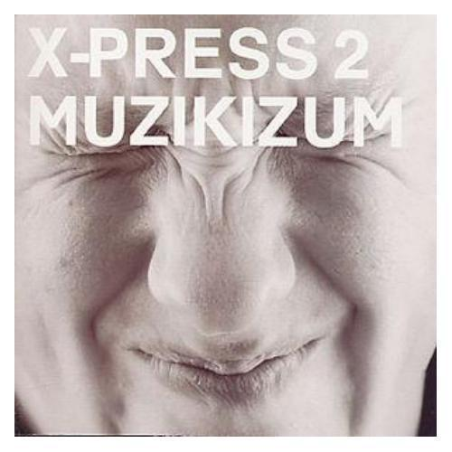 X-Press 2 - Muzikizum Cd (2002) Includes Lazy David Byrne Dance Electronic
