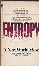 Entropy:  A New World View Jeremy Rifkin; Ted Howard and Dr. Nicholas Ge... - $5.68
