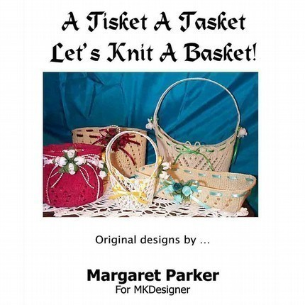 A Tisket A Tasket Machine Knit A Basket SIX Sizes
