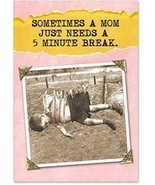 0211 '5 Minute Break' - Funny Mother's Day Greeting Card With 5 X 7 Enve... - $15.53