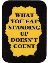 "What You Eat Standing Up Doesn't Count 3"" x 4"" Love Note Humorous Sayings Pocket - $2.69"