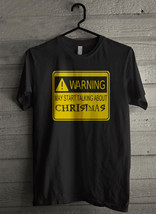 Warning May Start TAlking about Christmas Men's T-Shirt - Custom (2964) - $19.12+
