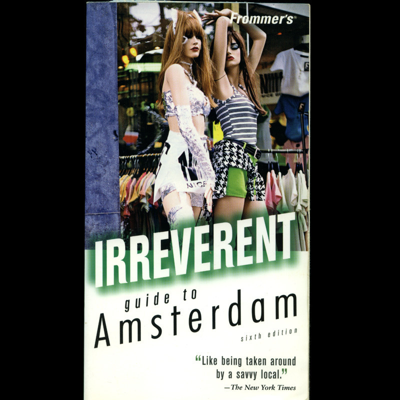 Irreverent Amsterdam Guide Coffeeshops Hookers +