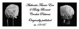 1916 Titanic WWI Baby Bonnet Crochet Patterns Baptism Christening Shower... - $4.99