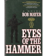 Eyes of the Hammer by Bob Mayer 0891414142 - $10.00