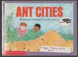 Ant Cities - Arthur Dorros - SC - 1987 - Scholastic Books - Reading Rainbow - $0.89