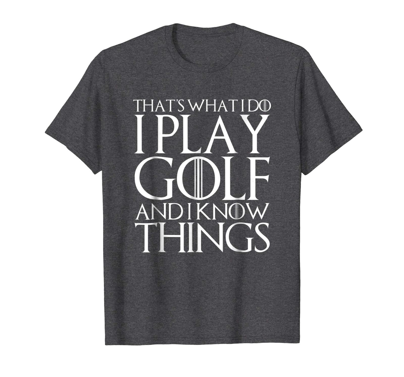 Brother Shirts - THAT'S WHAT I DO I PLAY GOLF AND I KNOW THINGS T-Shirt Men