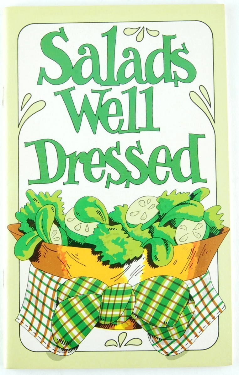 Primary image for Salads Well Dressed Irene Chalmers Cookbook Recipes