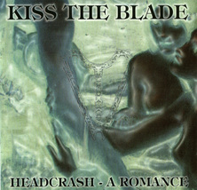 Kiss The Blade - Headcrash: A Romance 2000 CD Euro Gothic - $8.00