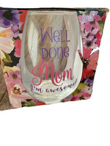 "22oz Stemless Wine Glass By Sheffiel Home ""well Done Mom"" - $23.75"