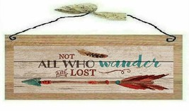 Arrow Picture Not All Who Wonder are Lost  Feather Wall Hanging Sign Plaque - $7.88