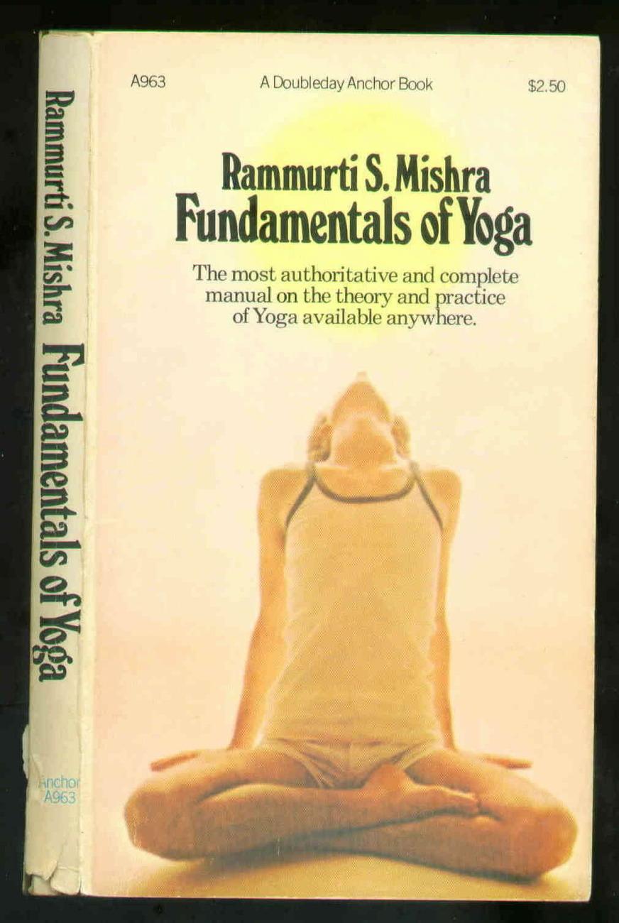 Fundamentals of Yoga - Rammurti S. Mishra