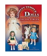 SHIRLEY TEMPLE DOLLS AND COLLECTABLES BOOK LIKE NEW... - $25.00