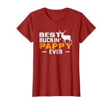 Funny Shirt - Best Buckin' Pappy Ever Shirt Deer Hunting Fathers Day Gif... - $19.95+