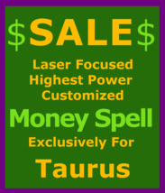 mtd Sale Billionaire Wealth Spell Money Customized Ritual for Taurus  - $129.50